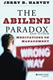 img - for The Abilene Paradox and Other Meditations on Management by Harvey, Jerry B. (1996) Paperback book / textbook / text book