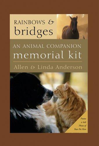Rainbows and Bridges: An Animal Companion Memorial Kit (Pet Rainbow Bridge Death)