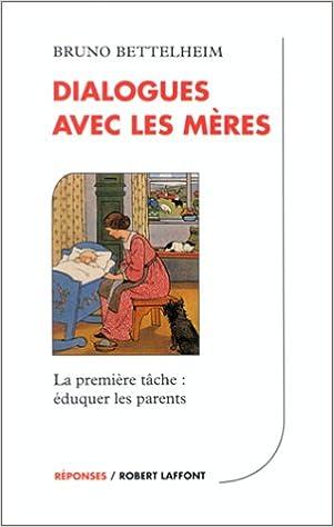 En ligne téléchargement Dialogues avec les mères pdf epub
