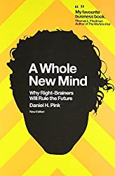 A Whole New Mind: Why Right-Brainers Will Rule the Future by Daniel H. Pink (17-Apr-2008) Paperback