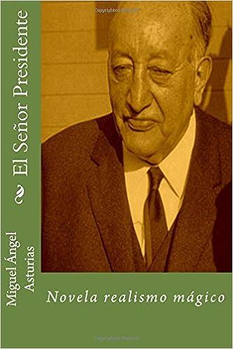 Amazon.com: El Senor Presidente (Spanish Edition) (9781515056287): Miguel Angel Asturias, Martin Hernandez B.: Books