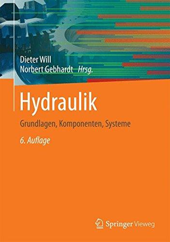 Hydraulik: Grundlagen, Komponenten, Systeme