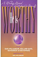 He is Worthy: A Worship Musical Celebrating Our Risen Lord Paperback