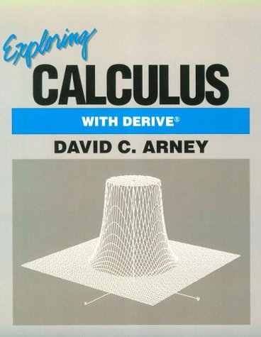 Exploring Calculus With Derive (Math Exploration Series)