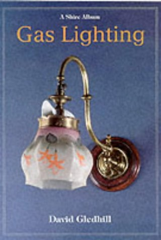 Gas Lighting (Shire Library)