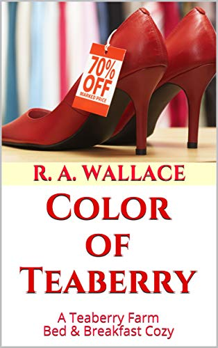 Color of Teaberry (A Teaberry Farm Bed & Breakfast Cozy Book 26) by [Wallace, R. A.]