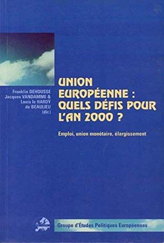 Union europeenne: quels defis pour l'an 2000? Emploi, union monetaire, elargissement by P.I.E-Peter Lang S.A., Éditions Scientifiques Internationales
