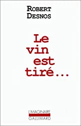 Le Vin est tiré...