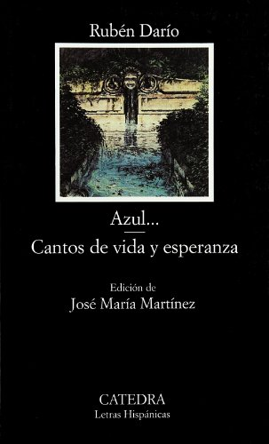 Azul...; Cantos de vida y esperanza (COLECCION LETRAS HISPANICAS) (Letras Hispanicas / Hispanic Writings) (Spanish Editi