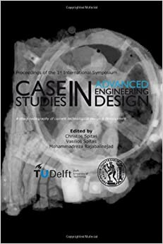 Book Case Studies in Advanced Engineering Design: Proceedings of the 1st International Symposium