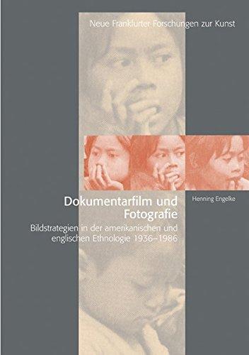 dokumentarfilm-und-fotografie-bildstrategien-in-der-englischsprachigen-ethnologie-1936-1986-neue-frankfurter-forschungen-zur-kunst