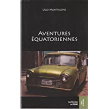 Aventures équatoriennes (French Edition)