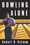 Bowling Alone: The Collapse and Revival of American Community by Robert D. Putnam (2000-06-01)