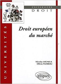 Book's Cover of Droit européen du marché (Français) Broché – 15 janvier 2006