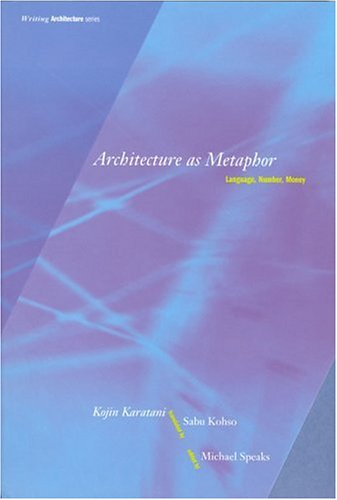 Architecture as Metaphor: Language, Number, Money (Writing Architecture) by The MIT Press