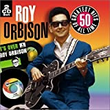 Roy Orbison - 50 All Time Greatest Hits