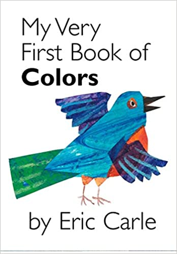 Amazon My Very First Book Of Colors 9780399243868 Eric Carle Books