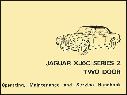 jaguar xj6c series 2 two door official handbook e184 1 general data rh amazon com Jaguar X-Type Wiring-Diagram Jaguar XJ6