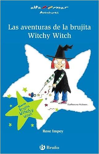 Book's Cover of Las aventuras de la brujita Witchy Witch (Castellano - A PARTIR DE 6 AÑOS - ALTAMAR) (Español) Tapa blanda – 28 febrero 2006