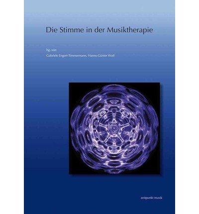 Die Stimme in Der Musiktherapie: 20. Musiktherapietagung Am Freien Musikzentrum Munchen E. V. (3. Bis 4. Marz 2012) (Zeitpunkt Musik) (Paperback)(German) - Common pdf
