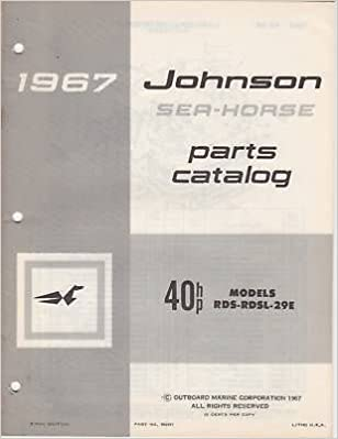 1967 JOHNSON OUTBOARD MOTOR 40 HP PARTS MANUAL: Manufacturer