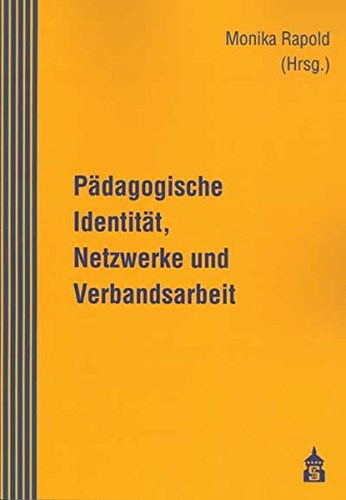 Pädagogische Identität, Netzwerke und Verbandsarbeit