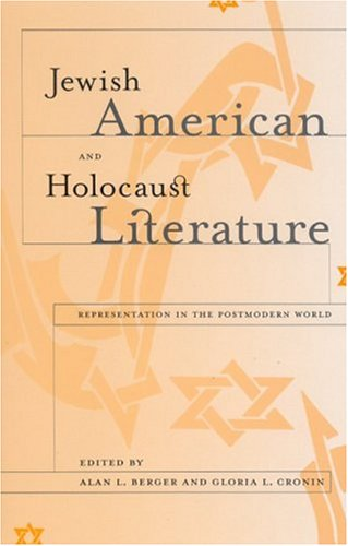 Jewish American and Holocaust Literature: Representation in the Postmodern World (SUNY series in Modern Jewish Literature and Culture) ebook