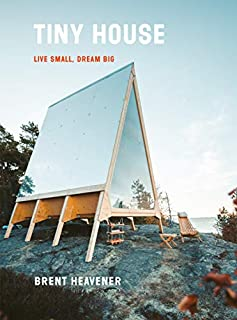 Book Cover: Tiny House: Live Small, Dream Big