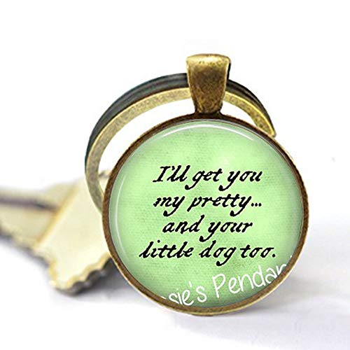 hars I'll get You My Pretty.and Your Little Dog Too. Wicked Witch of The West Quote - Wizard of oz Jewelry - Ruby Slippers Brooch, Gothic Woman Keychain Customized Gift