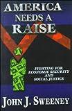 America Needs a Raise, John J. Sweeney, 0735101353