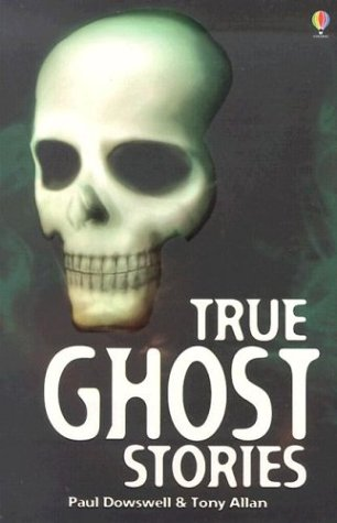 True Ghost Stories (True Adventure Stories)