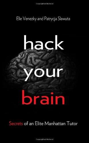 Hack Your Brain: Secrets of an Elite Manhattan Tutor by Venezky Elie Slawuta Patrycja (2014-04-17) Paperback