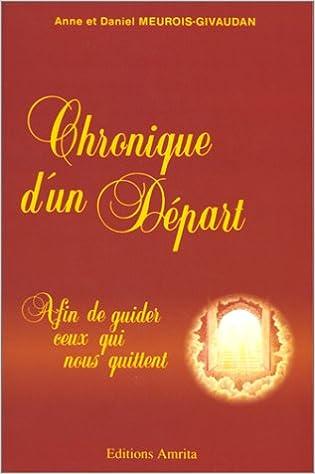 Chronique d'un Départ - Anne et Daniel Meurois Givaudan