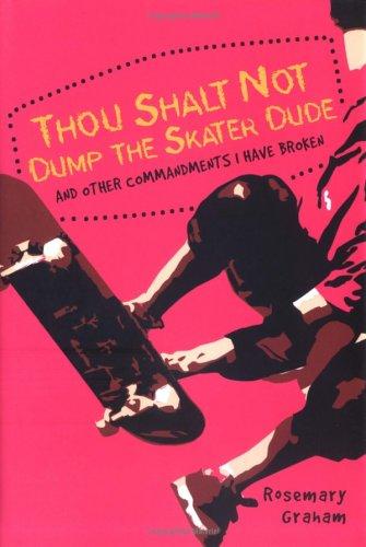 Thou Shalt Not Dump the Skater & other commandments I have broken