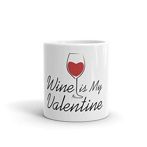 Funny Valentine's Mug, Valentine's Gift, Wine is my Valentine's mug, Cute Valentines gift, Gift for Her, Gift for Him, 11oz, 15oz, gift