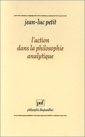 L'action dans la philosophie analytique Broché – 1 avril 1991 Jean-Luc Petit 2130435076 Histoire et Sciences humaines Acte (Philosophie)
