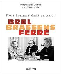 Brel, Brassens, Ferré par Cristiani