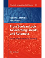 From Boolean Logic to Switching Circuits and Automata: Towards Modern Information Technology
