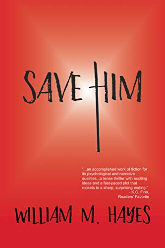 Save Him by [Hayes, William M.]