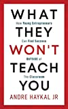 What They Won't Teach You: How Young