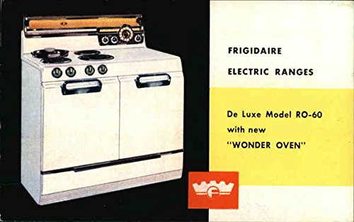 Vintage Advertising Postcard: Frigidaire Electric Ranges- De Luxe Model RO-60 with new Wonder (Luxe Model)