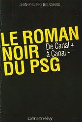 Le Roman noir du PSG : De Canal + à Canal - (Documents, Actualités, Société)
