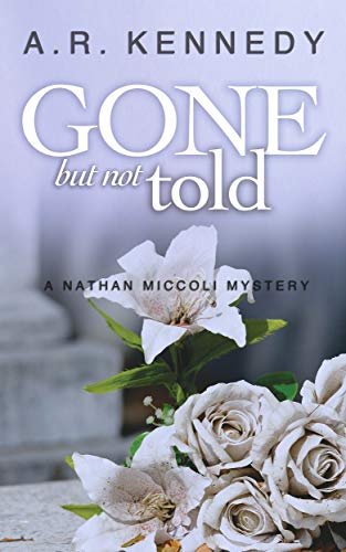 Gone But Not Told (A Nathan Miccoli Mystery Book 8) by [Kennedy, A R]