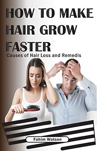 HOW TO MAKE YOUR HAIR GROW FASTER: Causes of hair loss and Remedis.