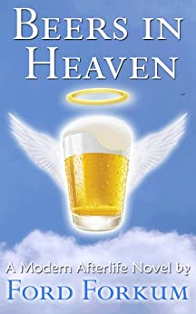 Beers In Heaven (A Modern Afterlife Novel) by [Forkum, Ford]