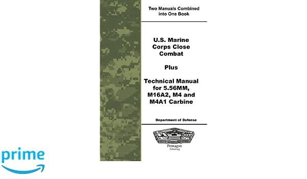 u s marine corps close combat plus technical manual for 5 56mm rh amazon com m4 carbine technical manual pdf army technical manual m4 carbine