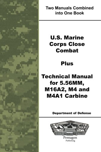 U.S. Marine Corps Close Combat Plus Technical Manual for 5.56MM, M16A2, M4 and M4A1 Carbine ()