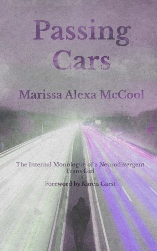 Passing Cars: The Internal Monologue of a Neurodivergent Trans Girl