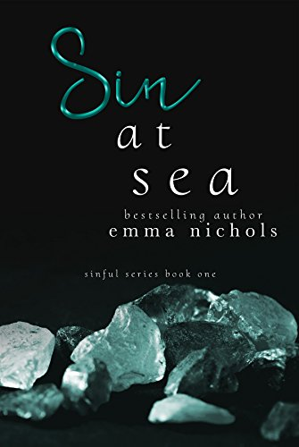 Sin at Sea (Sinful Series Book 1) by [Nichols, Emma]
