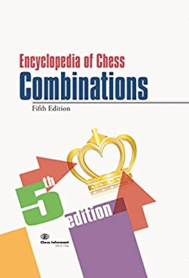 Encyclopedia of Chess Combinations, 5th Edition.